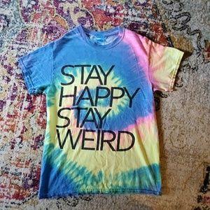 Stay happy stay weird tie dye shirt